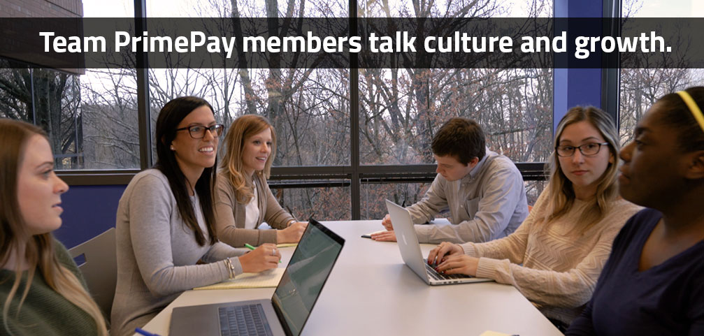 Click to see PrimePay employees talk about their experience