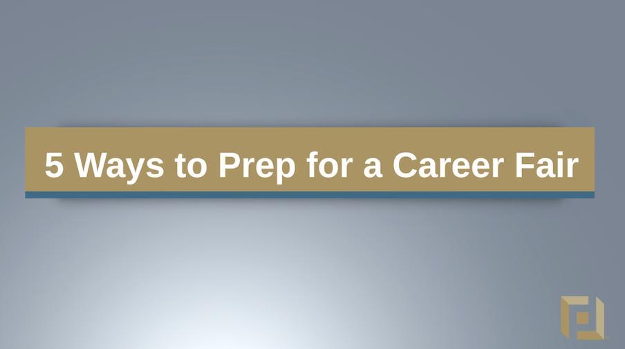 5 Ways to Prep for a Career Fair.