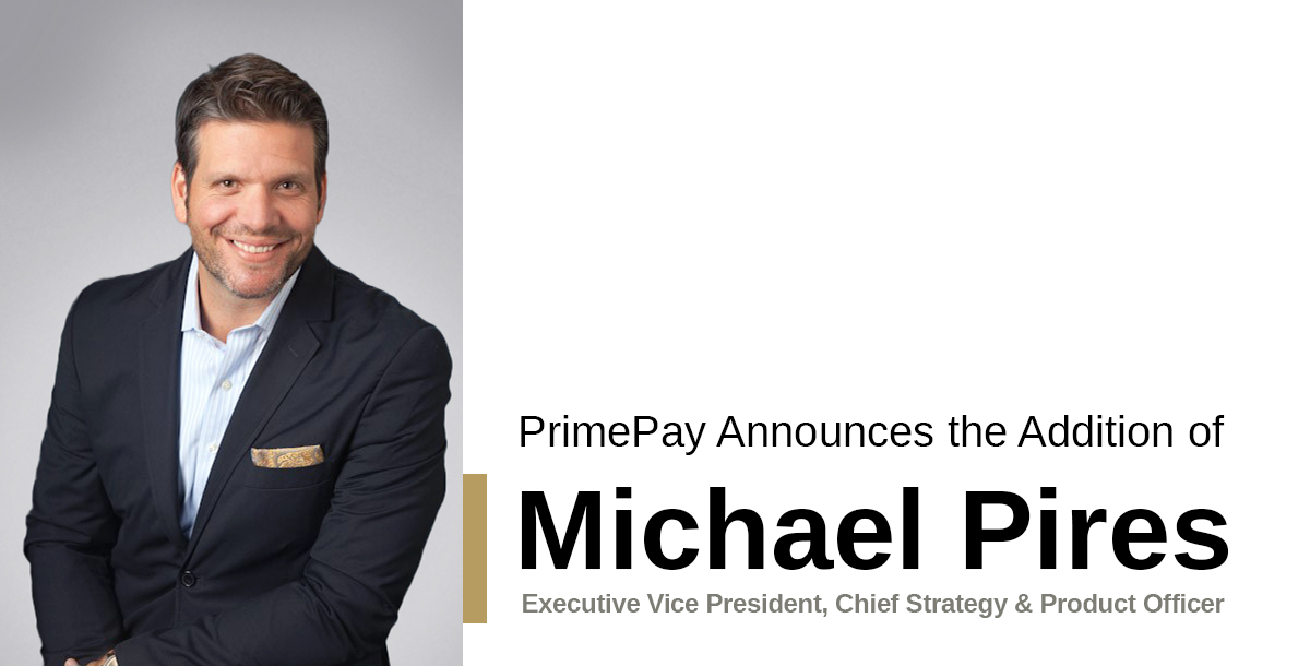 PrimePay Announces the Addition of Michael Pires, Executive Vice President, Chief Strategy & Product Officer