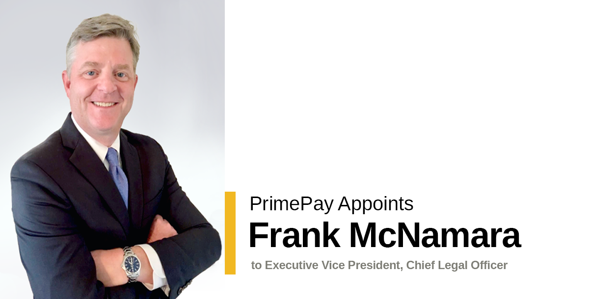 "PrimePay Announces the Addition of Francis ""Frank"" V. McNamara, III, Executive Vice President, Chief Legal Officer"