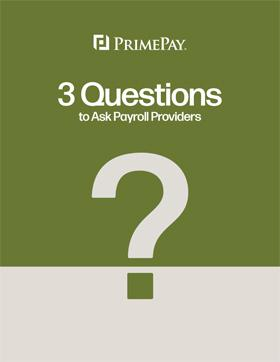 3 Questions Every Business Owner Needs to Ask Payroll Providers