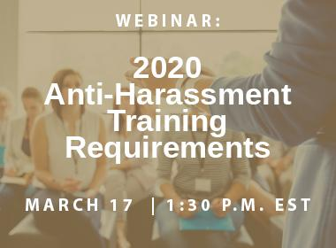 How to Meet Your 2020 Anti-Harassment Training Requirements