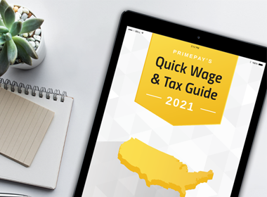 View PrimePay's 2021 Quick Wage & Tax Guide Today